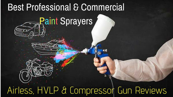 Best Professional & Commercial Paint Sprayers (2019
